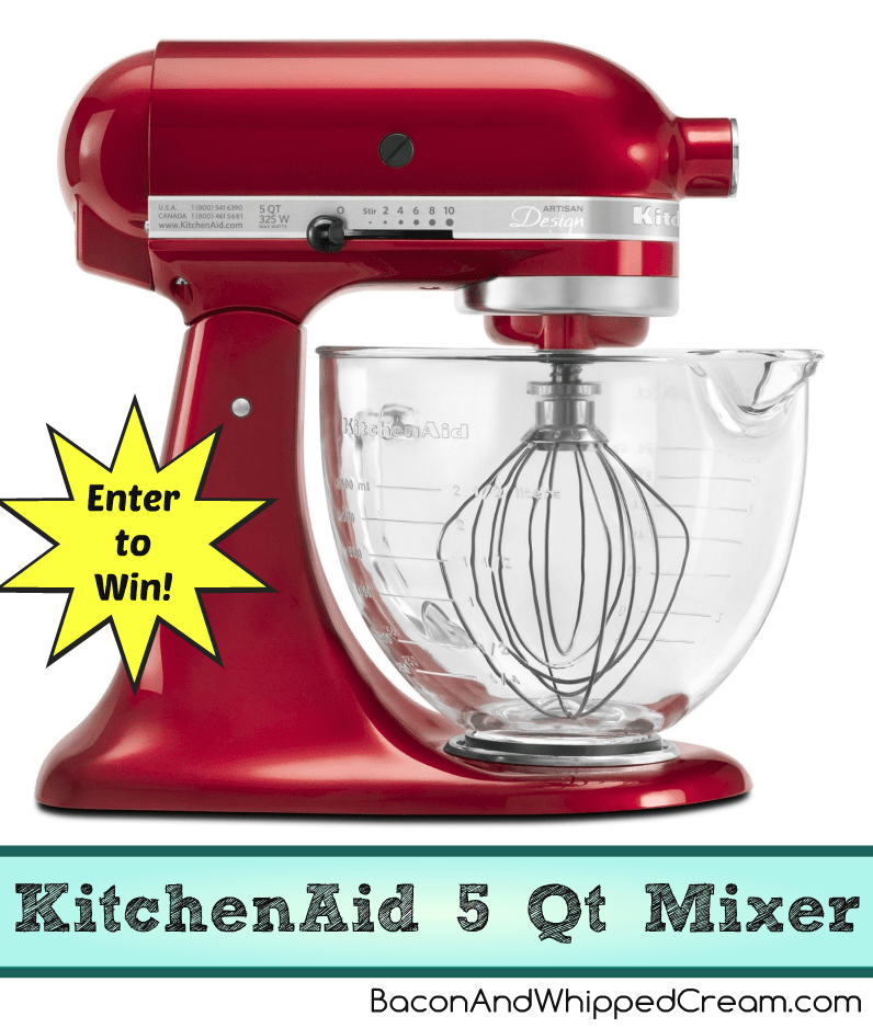 KitchenAid 5 Qt Mixer Giveaway - Bacon And Whipped Cream