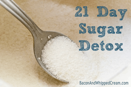 21 Day Sugar Detox - Bacon & Whipped Cream