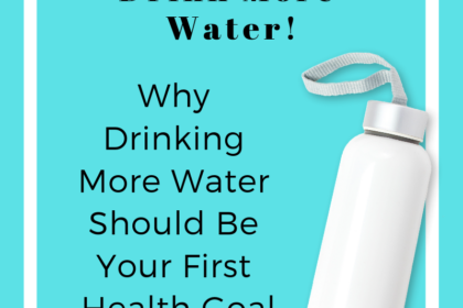 Why drinking water should be your first health goal - Bacon & Whipped Cream
