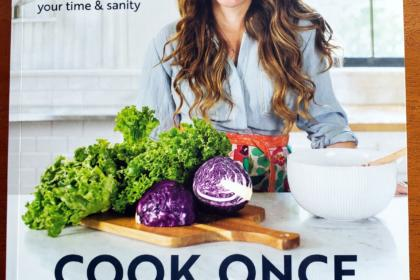 Cook Once Eat All Week Book Review - Simply Nourished Wellness