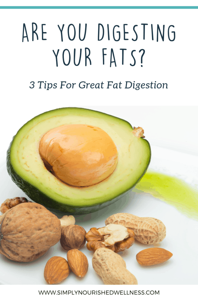 Are You Digesting Your Fats - Simply Nourished Wellness