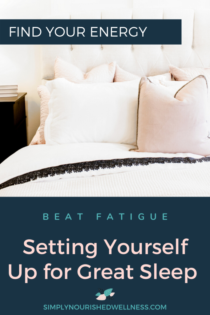 Setting Yourself Up For Great Sleep - Simply Nourished Wellness